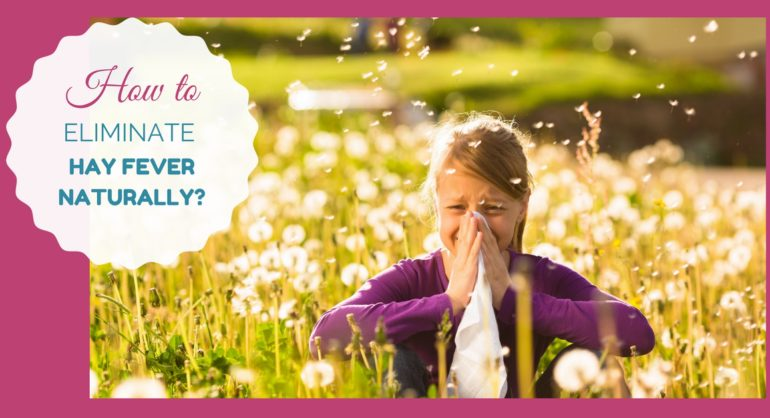HOW TO ELIMINATE HAY FEVER NATURALLY