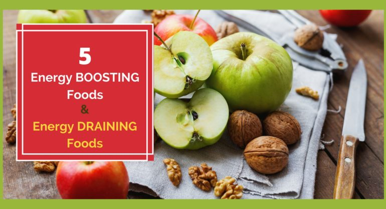 5 energy boosting and 5 energy draining foods