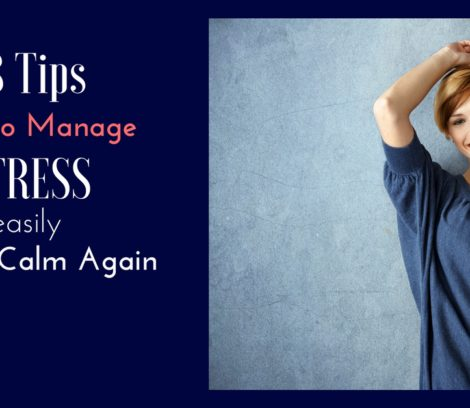 18 tips how to manage stress easily to feel calm again