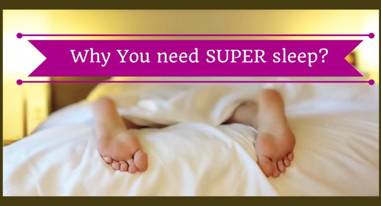 Why you need super sleep