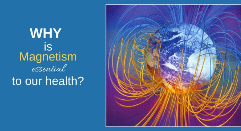why is magnetism essential to our health