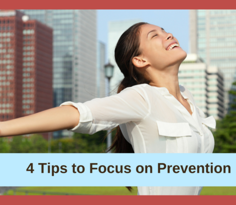 4 Tips to Focus on Prevention