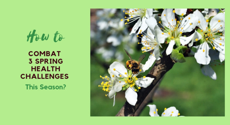 How to Combat 3 Spring Challenges This Season