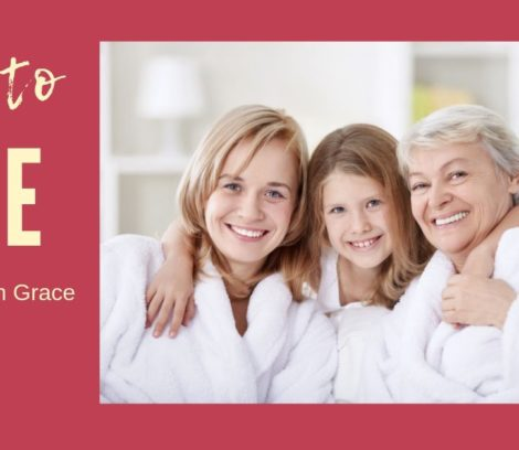 3 generations of women - how to age with grace